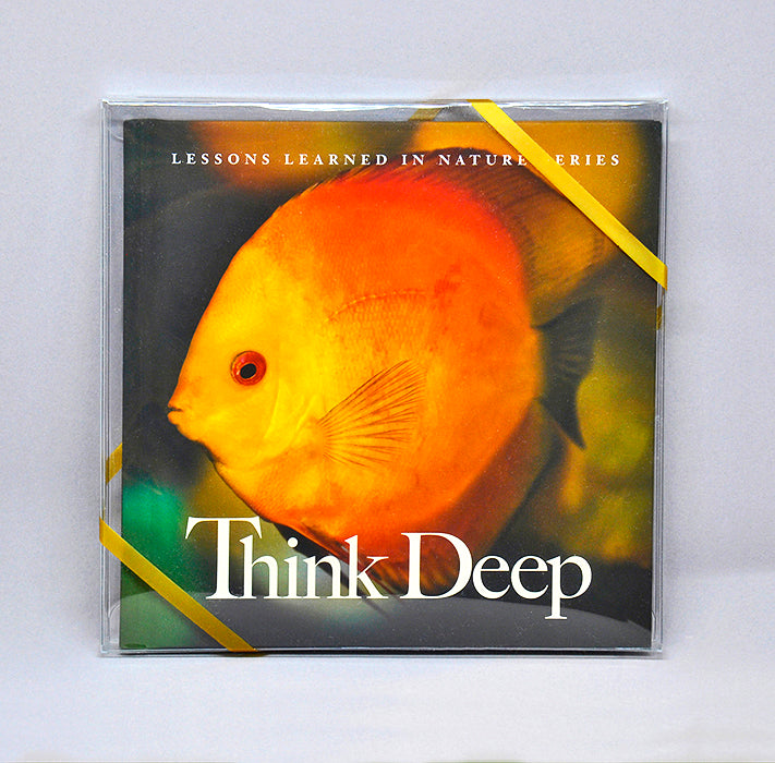 Think Deep: Lessons Learned in Nature - Quotes for Life