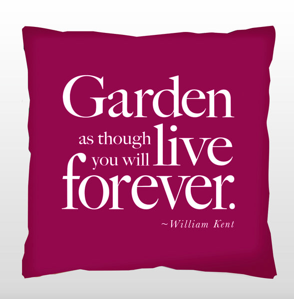 """Garden as though you will live forever."" - Quotes for Life"