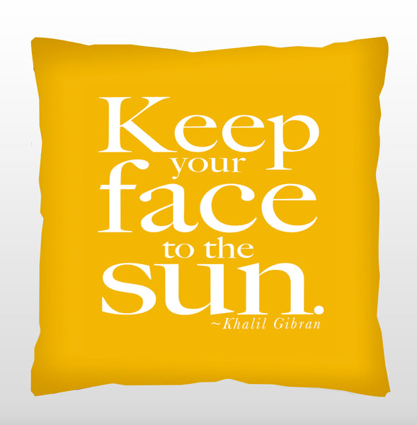 """Keep your face to the sun."" - Quotes for Life"