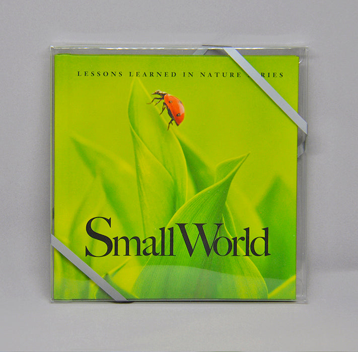 Small World: Lessons Learned in Nature - Quotes for Life