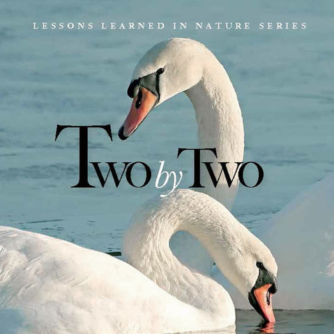 Two by Two: Lessons Learned in Nature - Quotes for Life
