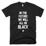 In The Future We Will All Be Black