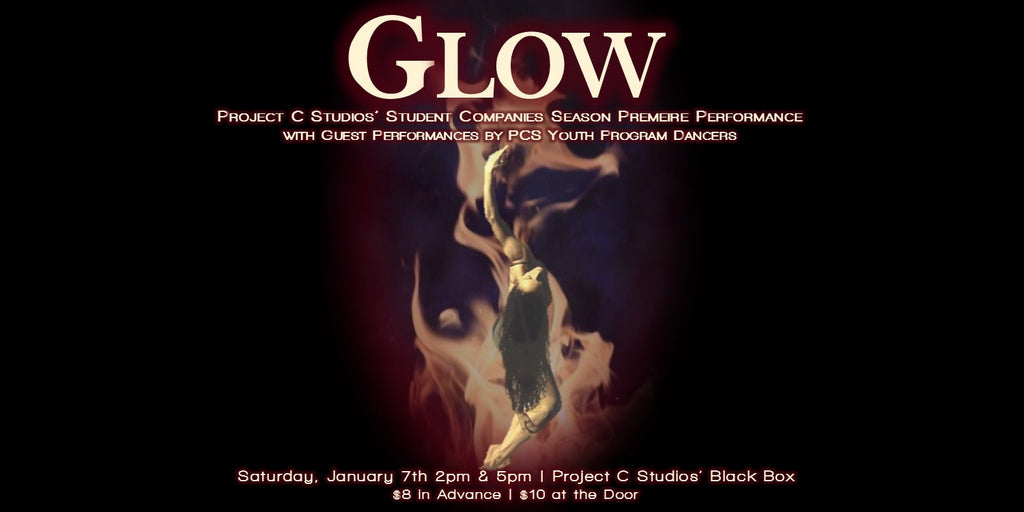 Glow | Project C Studios' Student Company Season Premiere and Workshop