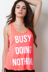 Busy Doing Nothing Print Racerback Top