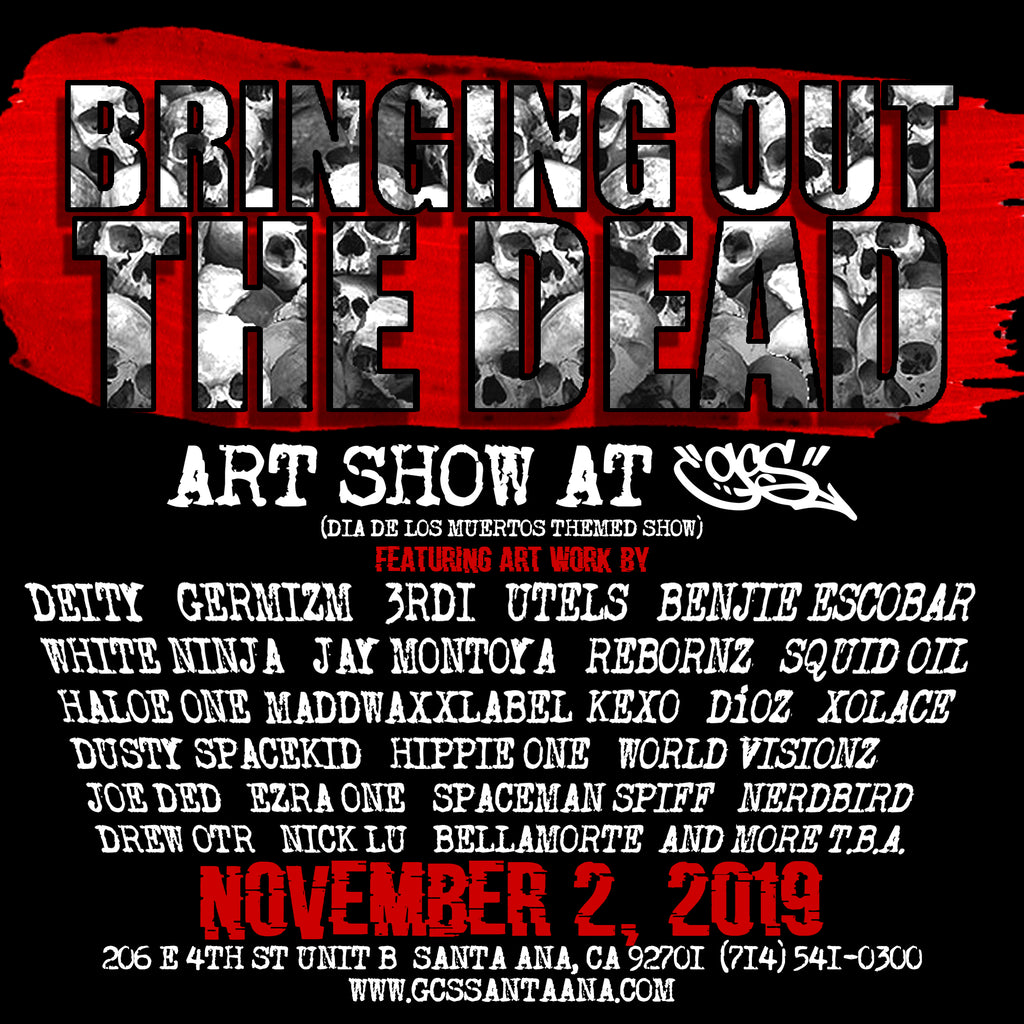 Bringing Out The Dead art show NOV 2nd at GCS