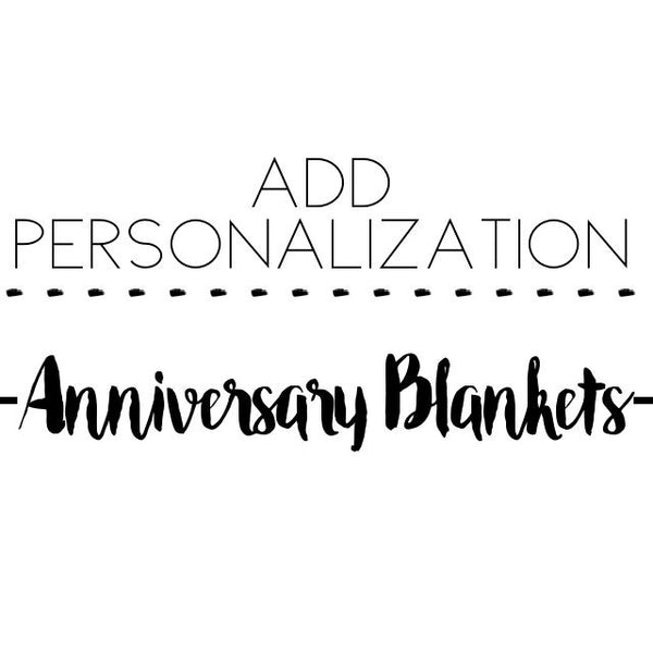 ADD PERSONALIZATION FOR ANNIVERSARY BLANKETS - ADD A NAME - Dotboxed