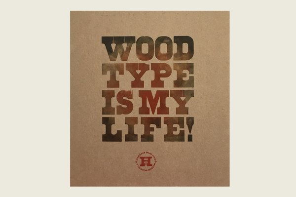 Wood Type Life by Bill Moran