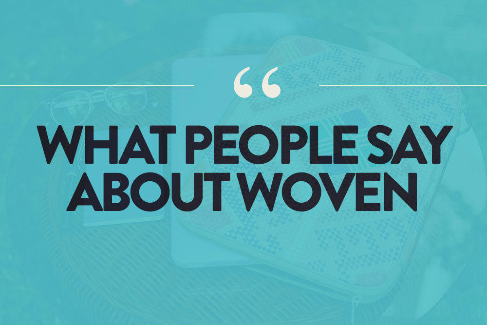 What People Say About Their Woven Faves