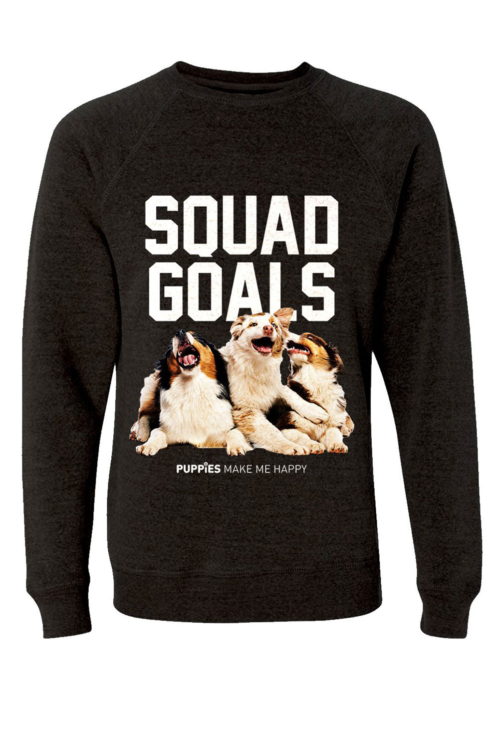Puppies Make Me Happy Squad Goals Sweatshirt - Sculptique