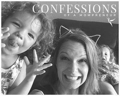 Confessions of a Mompreneur