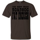 Overwatch Shirt You Dont Draw Roadhog Fat Enough Watchauto