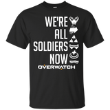 Overwatch Shirt We'Re All Soldiers Now 652 Watchauto