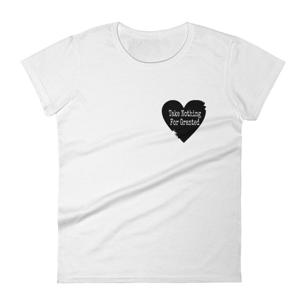 Take Nothing For Granted Cross Your Heart Women's Fashion Tee