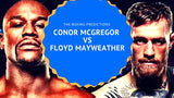 Boxing Predictions Time: Conor McGregor vs Floyd Mayweather