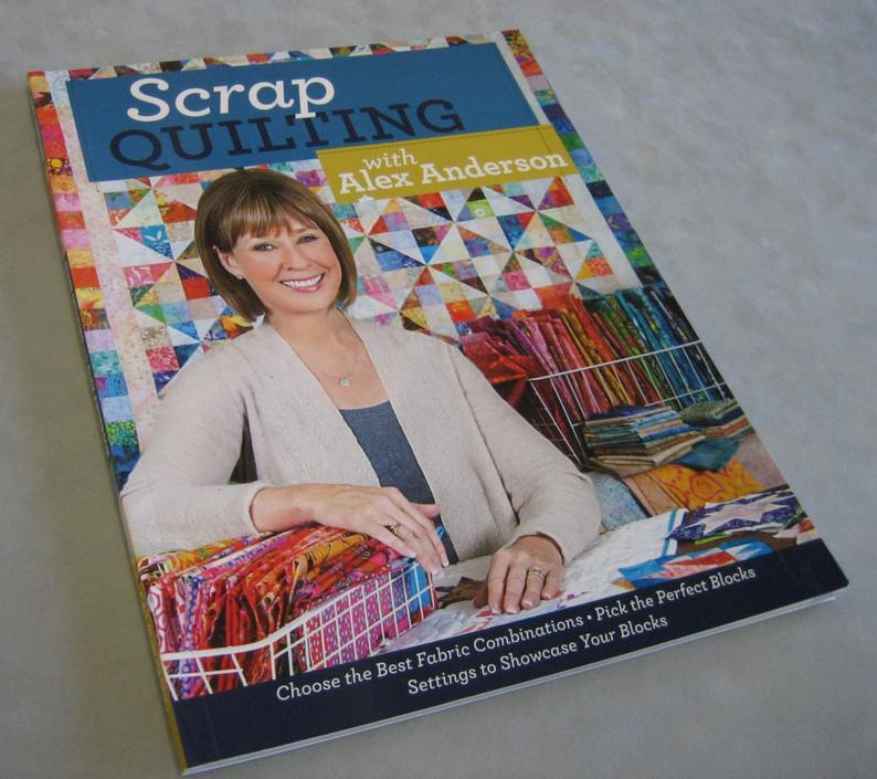 Scrap Quilting with Alex Anderson: Choose the Best Fabric Combinations Pick the Perfect Blocks Set
