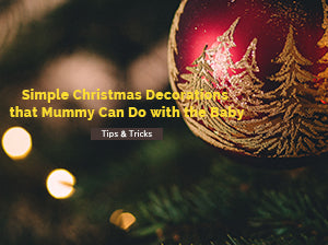 Simple Christmas Decorations that Mummy Can Do with the Baby