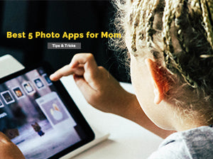Best 5 Photo Apps for Mom