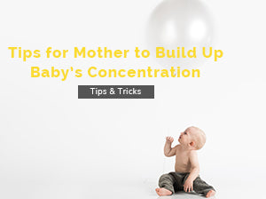 Tips for Mother to Build Up Baby's Concentration