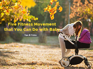 Five Fitness Movement that You Can Do with Baby