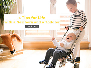 4 Tips for Life with a Newborn and a Toddler