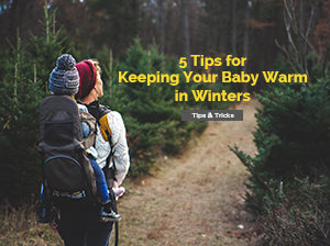 5 Tips for Keeping Your Baby Warm in Winters