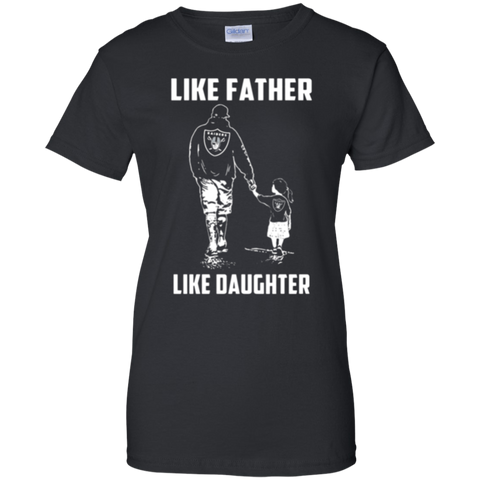 LIKE FATHER LIKE DAUGHTER RAIDERS T-SHIRT