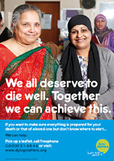 5 'We all deserve to die well. Together we can achieve this' Posters