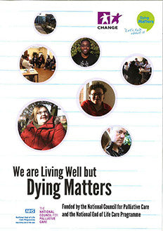 'We are Living Well, but Dying Matters' Film