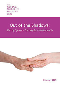 Out of the Shadows: End of life care for people with dementia (February 2009)