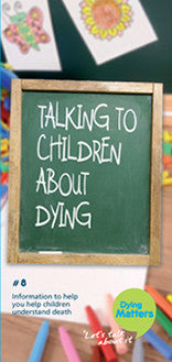 50 Number 8: 'Talking to children about dying' Leaflets