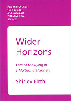 Wider Horizons: Care of the Dying in a Multicultural Society (July 2001)