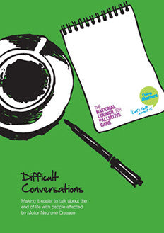 Difficult Conversations: Making it easier to talk about the end of life with people affected by Motor Neurone Disease