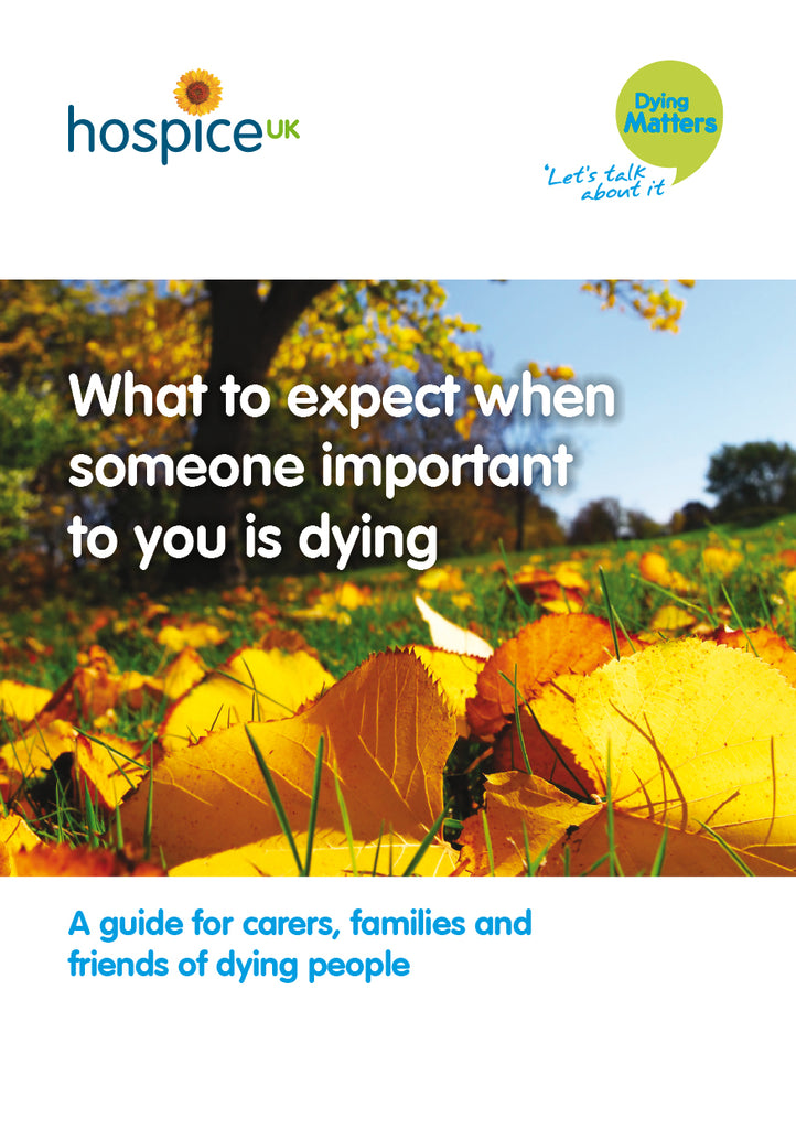 'What to expect when someone important to you is dying' - 50 Copies
