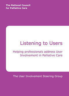 Listening To Users: Helping professionals address user involvement in Palliative Care