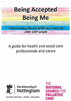 Being Accepted Being Me: Understanding the end of life care needs for older LGBT people (August 2016)