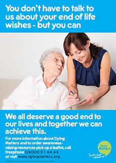 5 'You don't have to talk to us about your end of life wishes - but you can' Posters