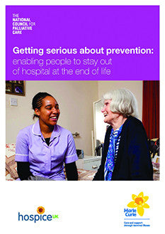 Getting serious about prevention: enabling people to stay out of hospital at the end of life (October 2015)