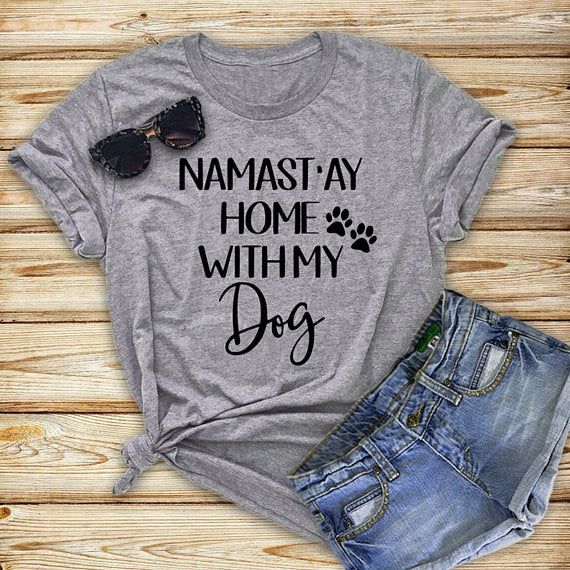 NAMAST AY Home With My Dog T-Shirt Dog Lovers T-Shirt - Scruffy Chic