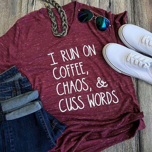 I RUN on COFFEE Chaos & CUSS WORDS  T-Shirt