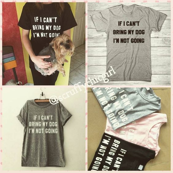 IF I CAN'T BRING MY DOG I'M NOT GOING Dog Lovers T-Shirt  Free Shipping to USA Shipping to Canada