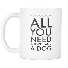 All You Need is.... - Pupvision - 2