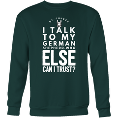 Of Course I Talk to my German Shepherd.. - Pupvision - 7