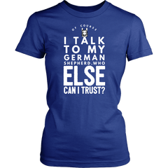 Of Course I Talk to my German Shepherd.. - Pupvision - 13