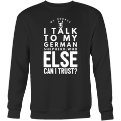 Of Course I Talk to my German Shepherd.. - Pupvision - 5
