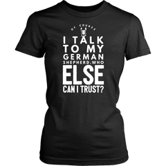 Of Course I Talk to my German Shepherd.. - Pupvision - 12