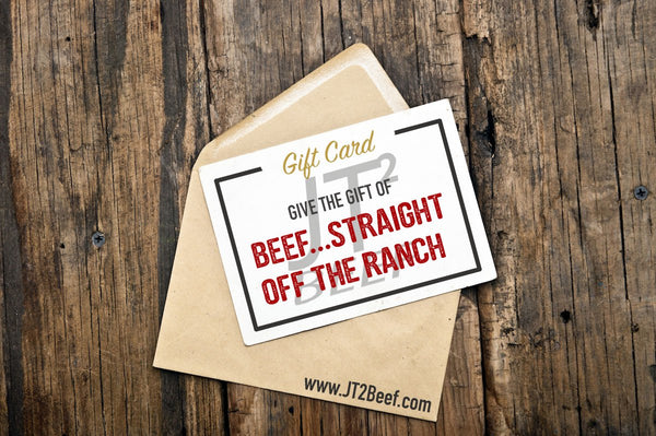 Gift Card - Give the gift of Beef...Straight Off the Ranch!