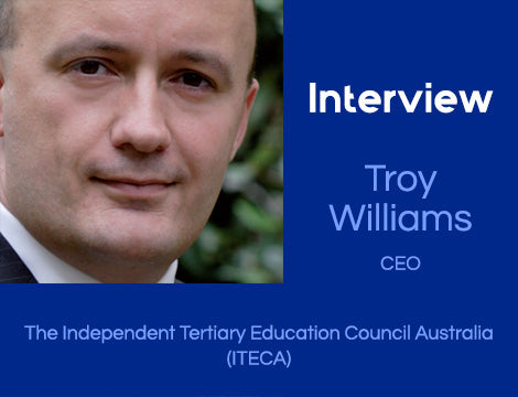 Interview: Troy Williams, Chief Executive Officer at the Independent Tertiary Education Council Australia (ITECA).