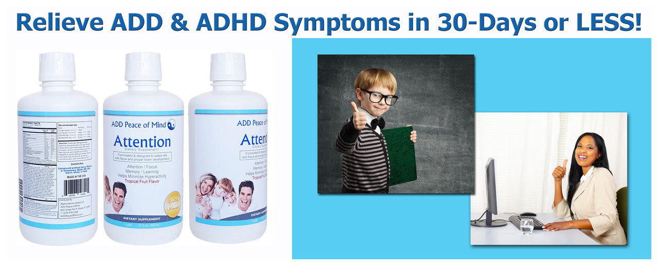 Relieve ADD & ADHD Symptoms in 30 Days or Less!