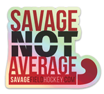 Savage Not Average Holographic Sticker