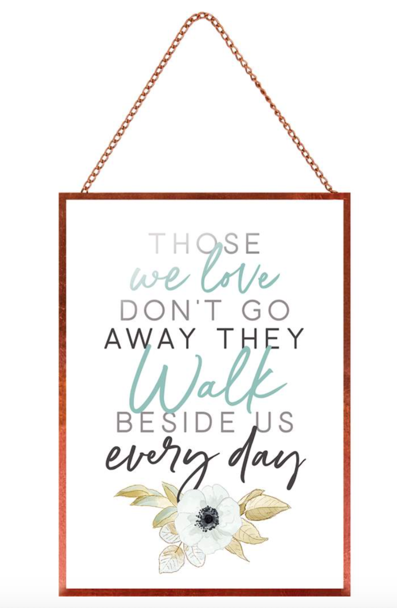 Those we love don't go away - glass wall decor